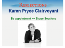 Karen Pryce Clairvoyant – ( By appointment ~ Skype Sessions )